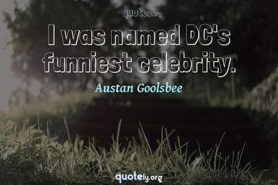 Photo Quote of I was named DC's funniest celebrity.