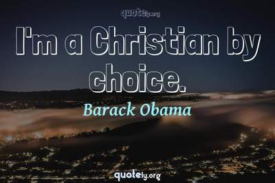 Photo Quote of I'm a Christian by choice.
