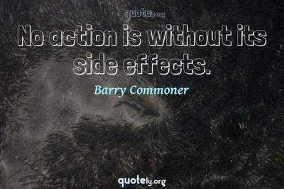 Photo Quote of No action is without its side effects.