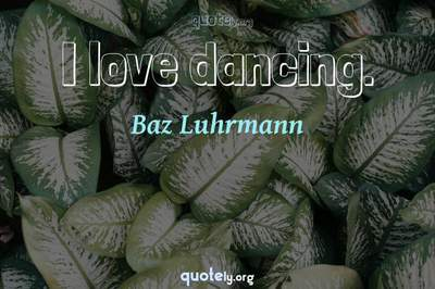 Photo Quote of I love dancing.