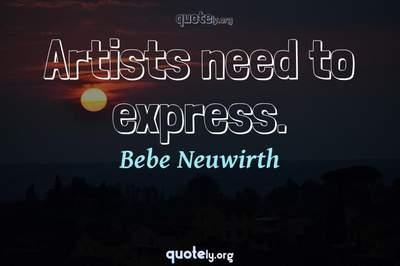 Photo Quote of Artists need to express.