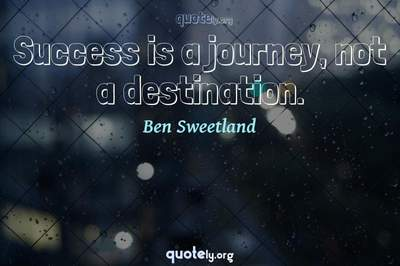 Photo Quote of Success is a journey, not a destination.