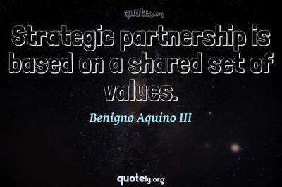 Photo Quote of Strategic partnership is based on a shared set of values.