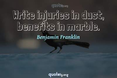 Photo Quote of Write injuries in dust, benefits in marble.