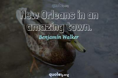 Photo Quote of New Orleans in an amazing town.