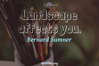 Photo Quote of Landscape affects you.