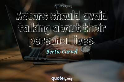 Photo Quote of Actors should avoid talking about their personal lives.
