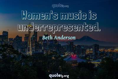 Photo Quote of Women's music is underrepresented.