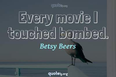 Photo Quote of Every movie I touched bombed.