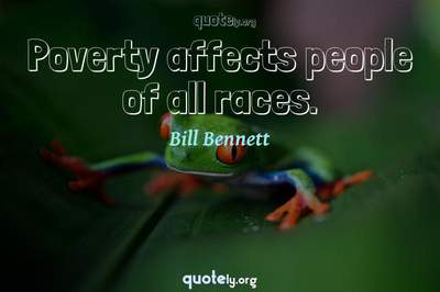Photo Quote of Poverty affects people of all races.