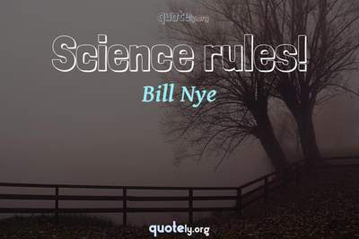 Photo Quote of Science rules!