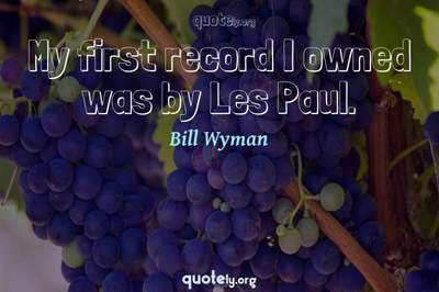 Photo Quote of My first record I owned was by Les Paul.