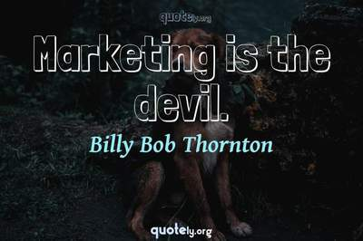 Photo Quote of Marketing is the devil.