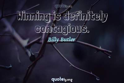 Photo Quote of Winning is definitely contagious.