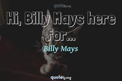 Photo Quote of Hi, Billy Mays here for...