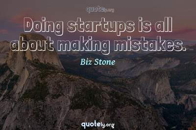 Photo Quote of Doing startups is all about making mistakes.