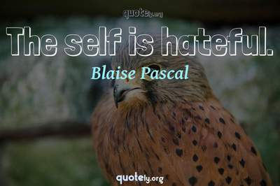 Photo Quote of The self is hateful.