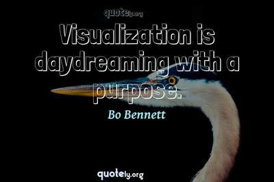Photo Quote of Visualization is daydreaming with a purpose.