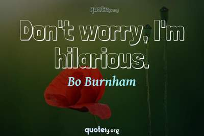Photo Quote of Don't worry, I'm hilarious.