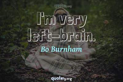 Photo Quote of I'm very left-brain.