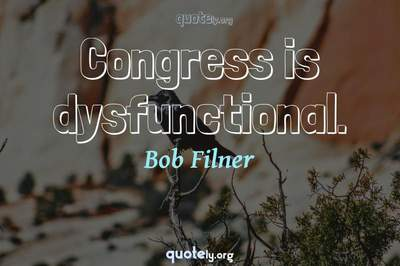 Photo Quote of Congress is dysfunctional.
