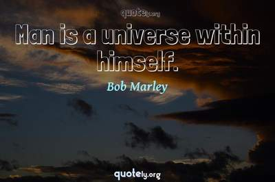 Photo Quote of Man is a universe within himself.