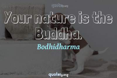 Photo Quote of Your nature is the Buddha.
