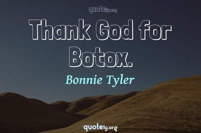 Photo Quote of Thank God for Botox.