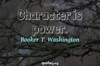 Photo Quote of Character is power.