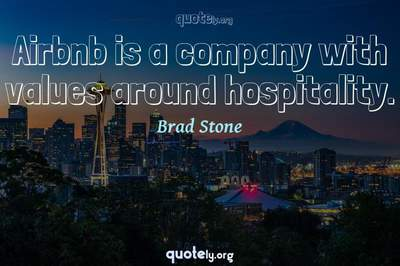 Photo Quote of Airbnb is a company with values around hospitality.