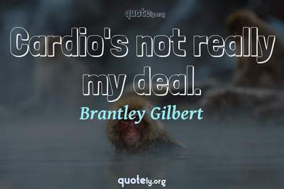 Photo Quote of Cardio's not really my deal.