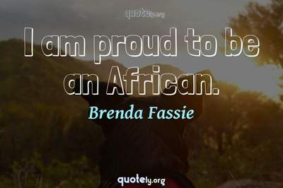 Photo Quote of I am proud to be an African.