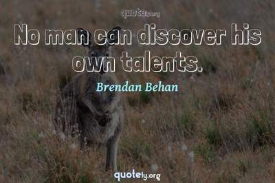 Photo Quote of No man can discover his own talents.