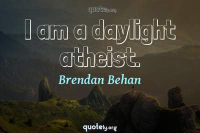 Photo Quote of I am a daylight atheist.