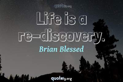 Photo Quote of Life is a re-discovery.