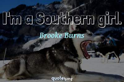 Photo Quote of I'm a Southern girl.