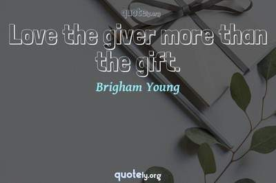 Photo Quote of Love the giver more than the gift.