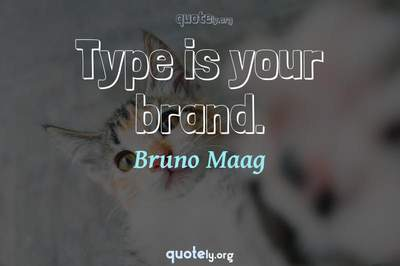 Photo Quote of Type is your brand.