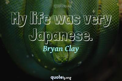 Photo Quote of My life was very Japanese.
