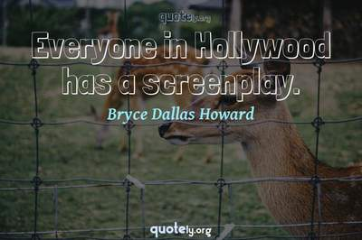 Photo Quote of Everyone in Hollywood has a screenplay.