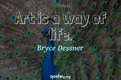 Photo Quote of Art is a way of life.