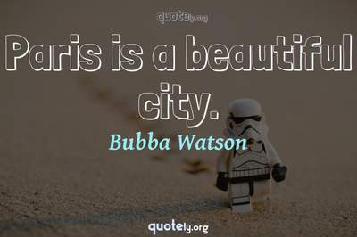 Photo Quote of Paris is a beautiful city.