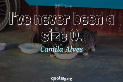 Photo Quote of I've never been a size 0.