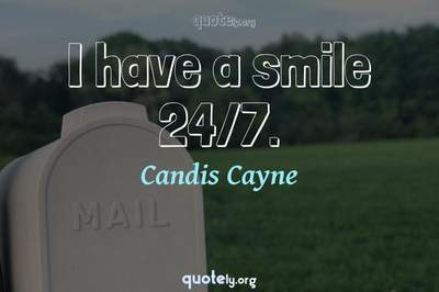 Photo Quote of I have a smile 24/7.
