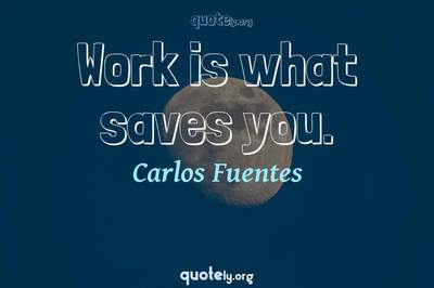 Photo Quote of Work is what saves you.