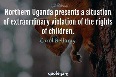 Photo Quote of Northern Uganda presents a situation of extraordinary violation of the rights of children.