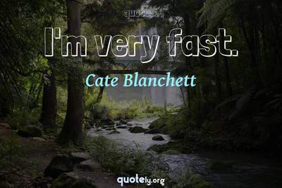 Photo Quote of I'm very fast.
