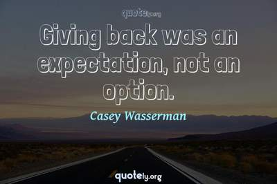 Photo Quote of Giving back was an expectation, not an option.