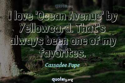Photo Quote of I love 'Ocean Avenue' by Yellowcard. That's always been one of my favorites.