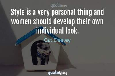 Photo Quote of Style is a very personal thing and women should develop their own individual look.